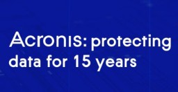 Acronis Celebrates 15th Anniversary: And Here's What You Should Know About Them